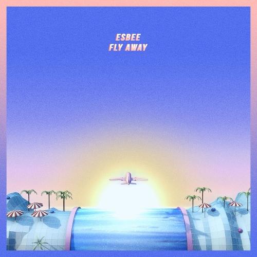 ESBEE – FLY AWAY – Single