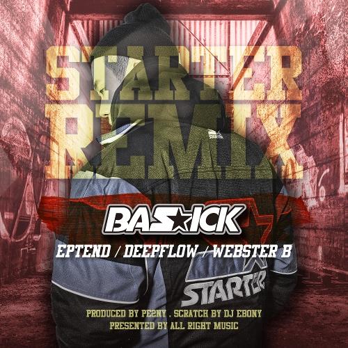 Basick – Starter (feat. EPTEND, Webster B & Deepflow) [Remix] – Single (ITUNES MATCH AAC M4A)