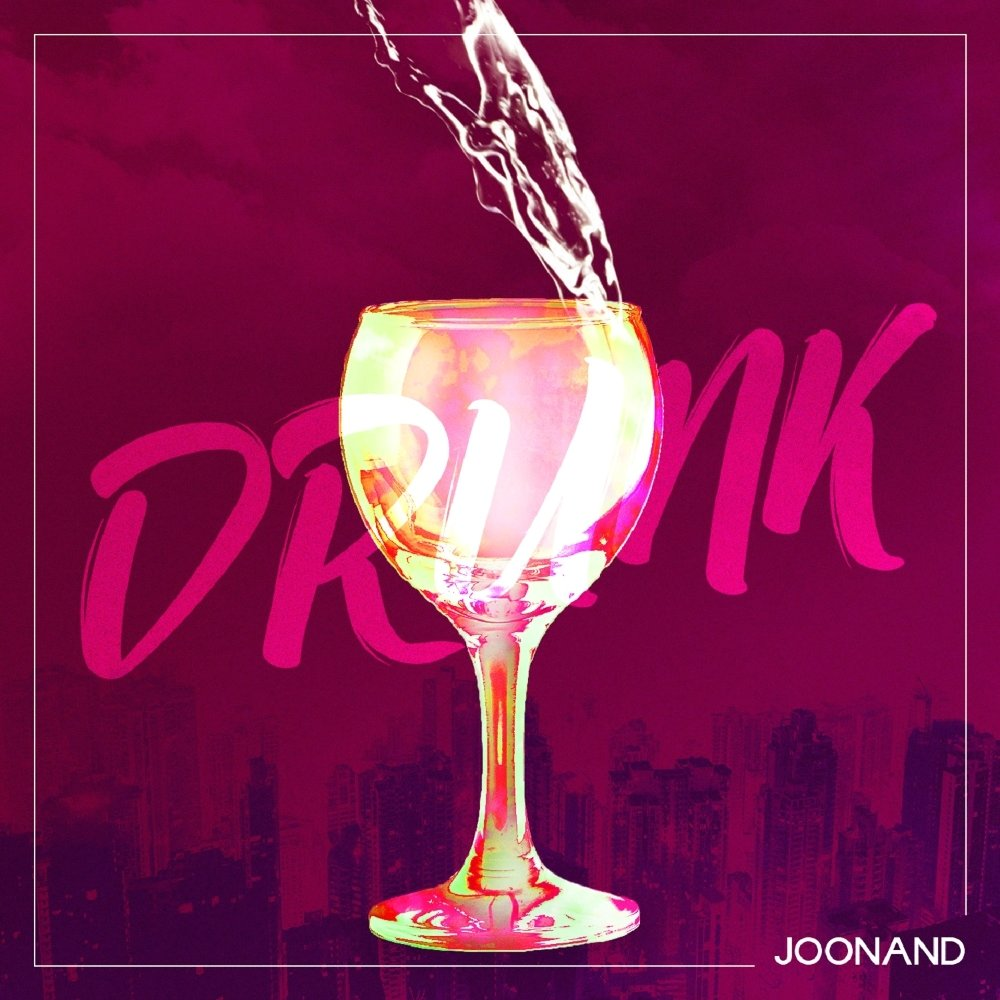 Joonand – DRUNK – Single