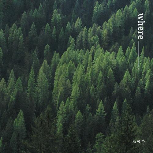 Cho Hyung Woo – Where – EP (ITUNES MATCH AAC M4A)