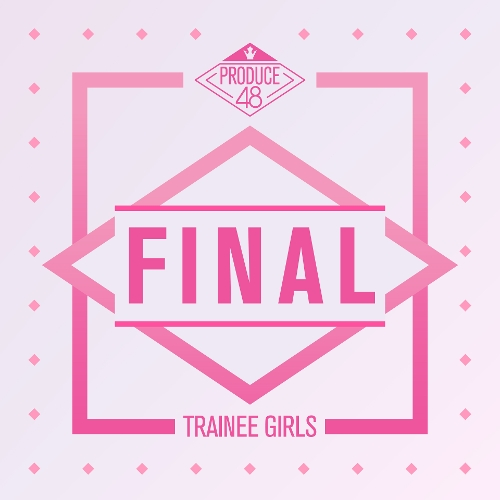 PRODUCE 48 – PRODUCE 48 – FINAL (FLAC + ITUNES PLUS AAC M4A)
