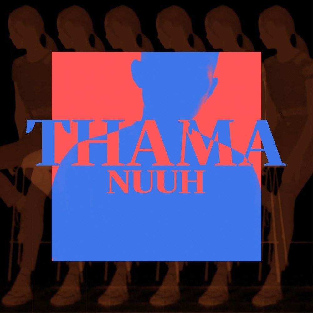 THAMA – Nuuh – Single