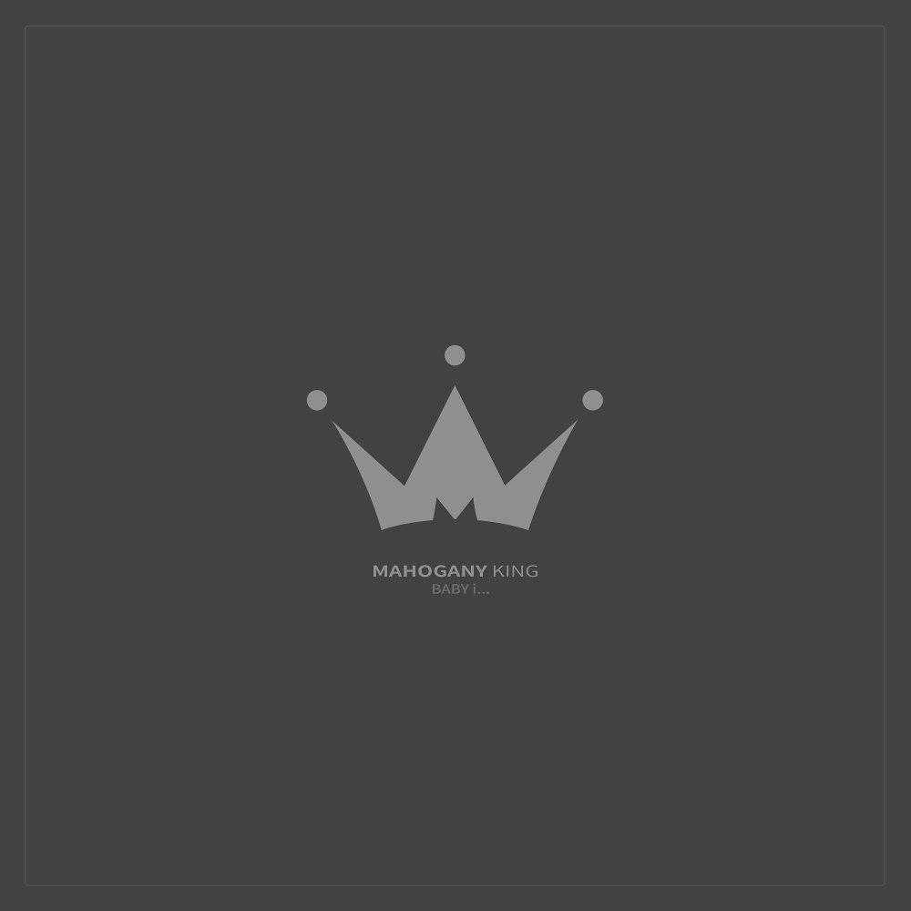 Mahogany King – Baby I – Single