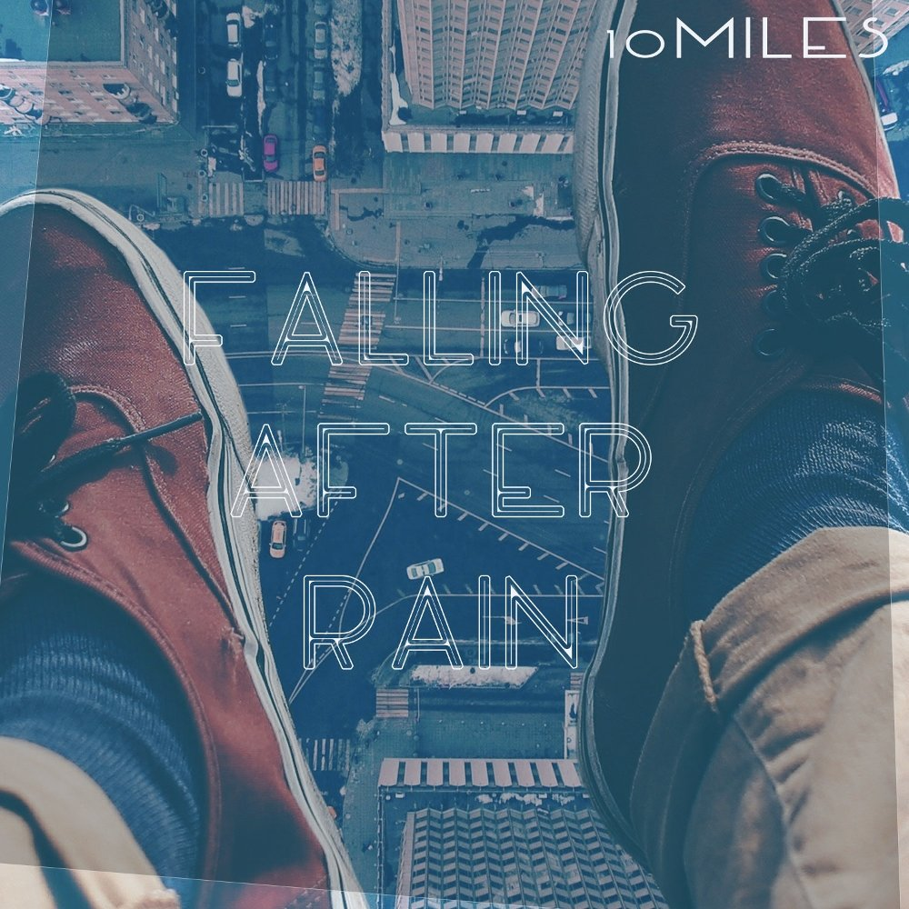 10miles – Falling aFter rain – Single