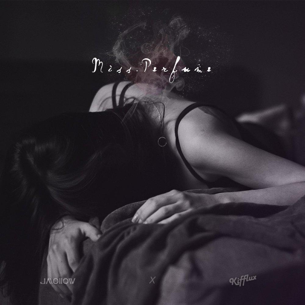 Kifflux & J Mellow – Miss. Perfume – Single