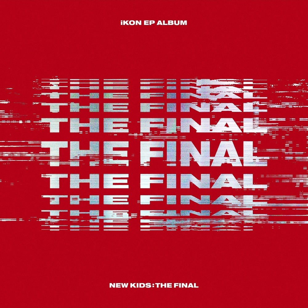 iKON – NEW KIDS : THE FINAL – EP (FLAC + ITUNES PLUS AAC M4A + Digital Booklet)