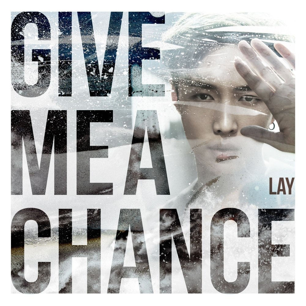 LAY (ZHANG YIXING) – Give Me A Chance – Single (ITUNES PLUS AAC M4A)