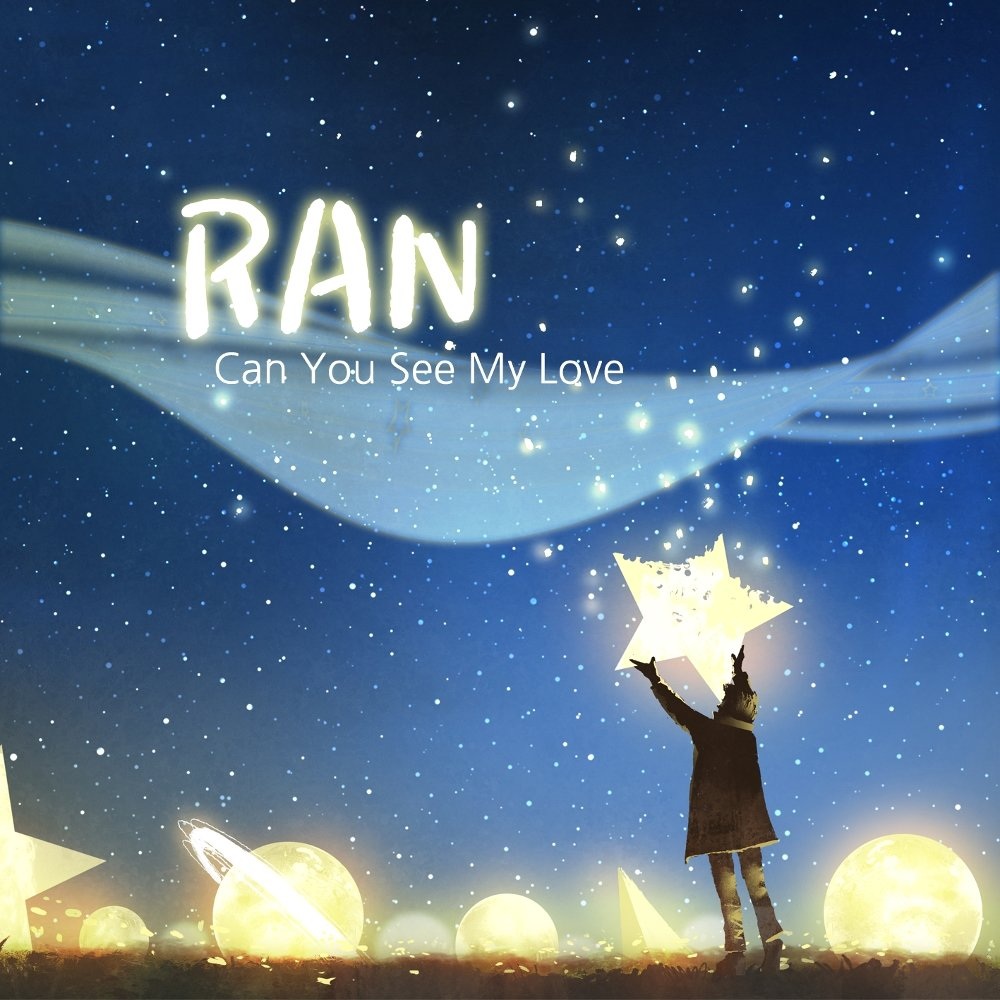 RAN – Can You See My Love – Single