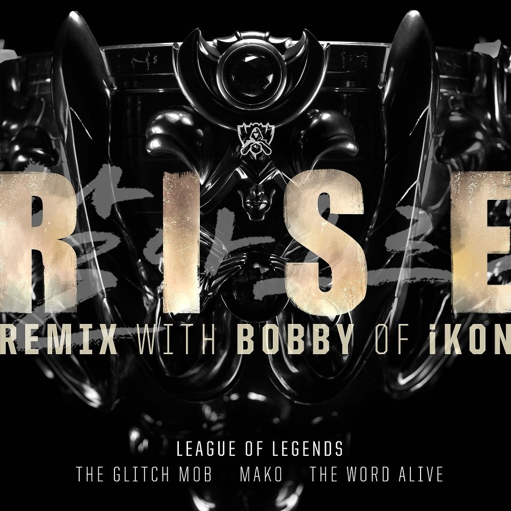 DL MP3] League of Legends - RISE Remix (Feat  BOBBY of iKON