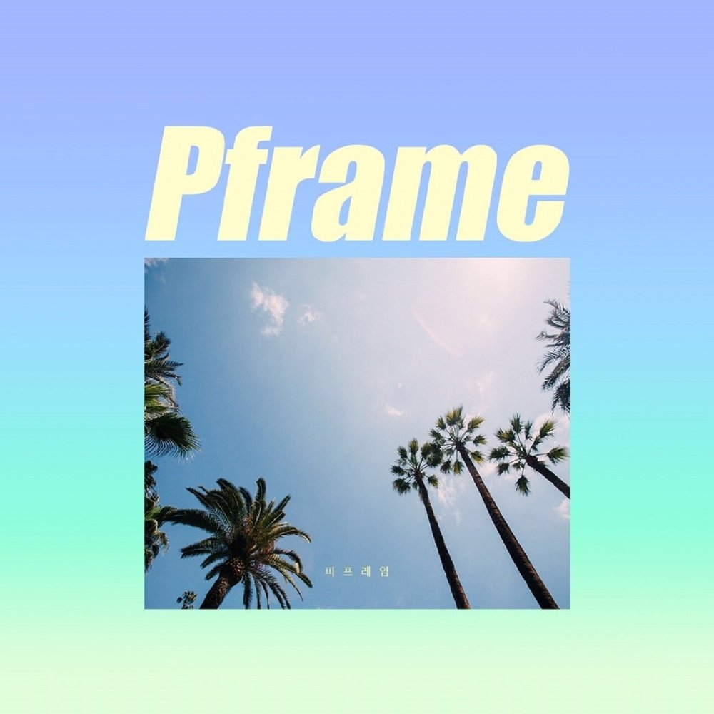 Pframe – 숨기지마 – Single