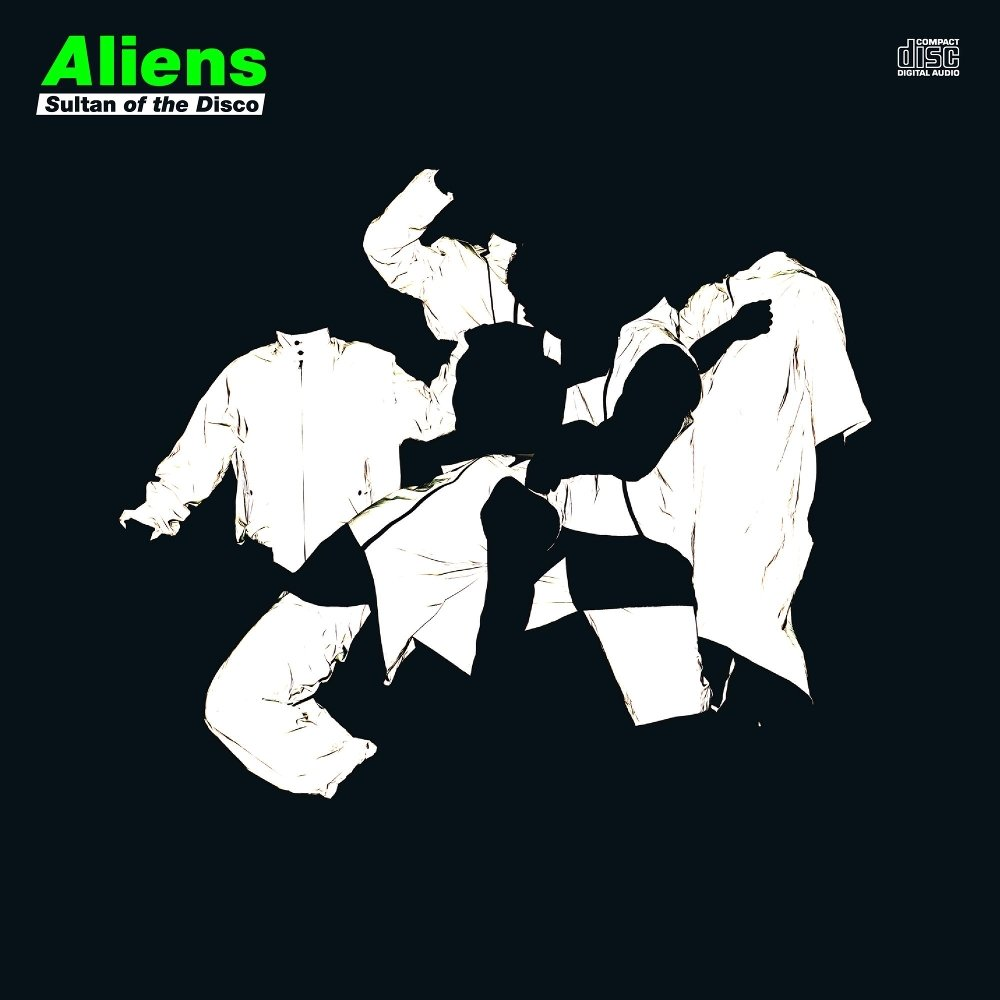 Sultan Of The Disco – Aliens