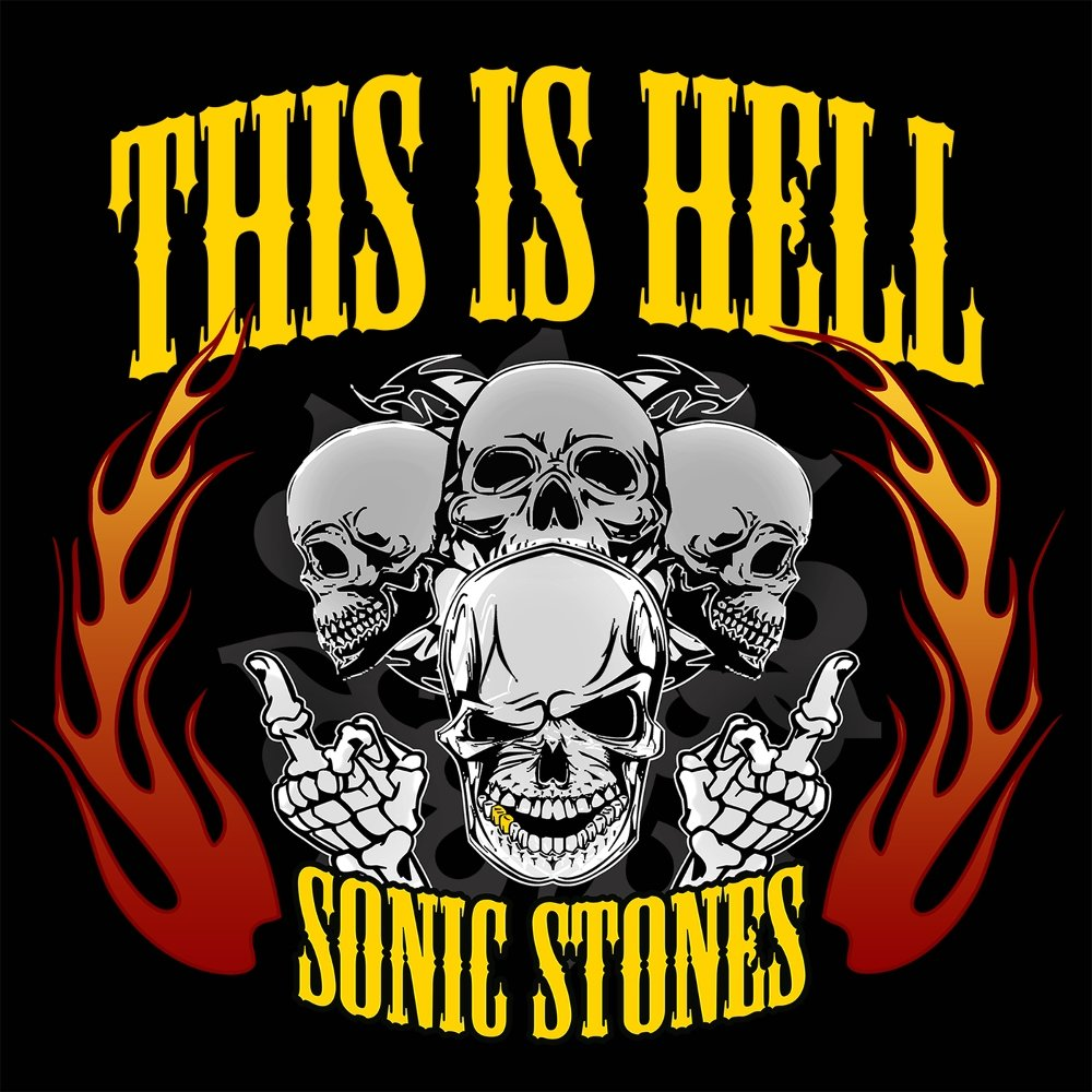 SONIC STONES – THIS IS HELL! – Single