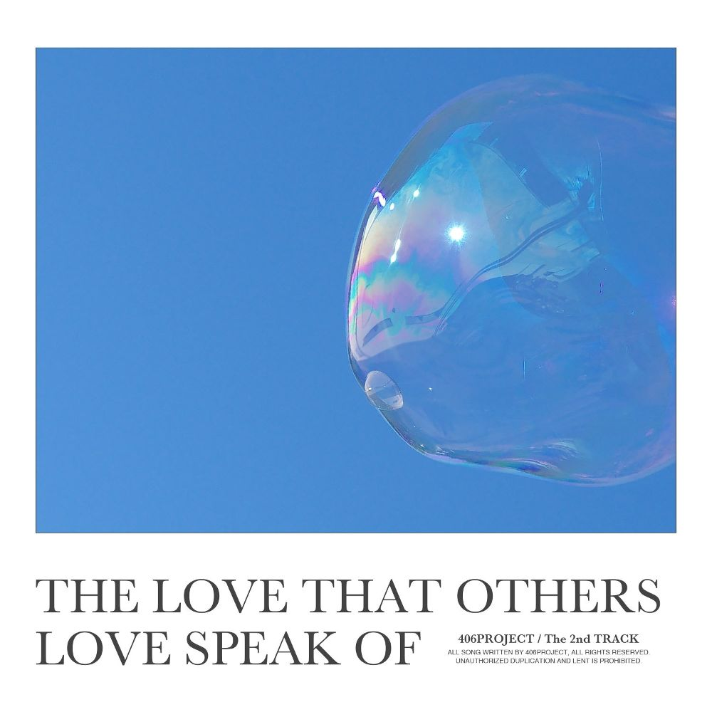 406 Project – The Love That Others Love Speak Of – Single