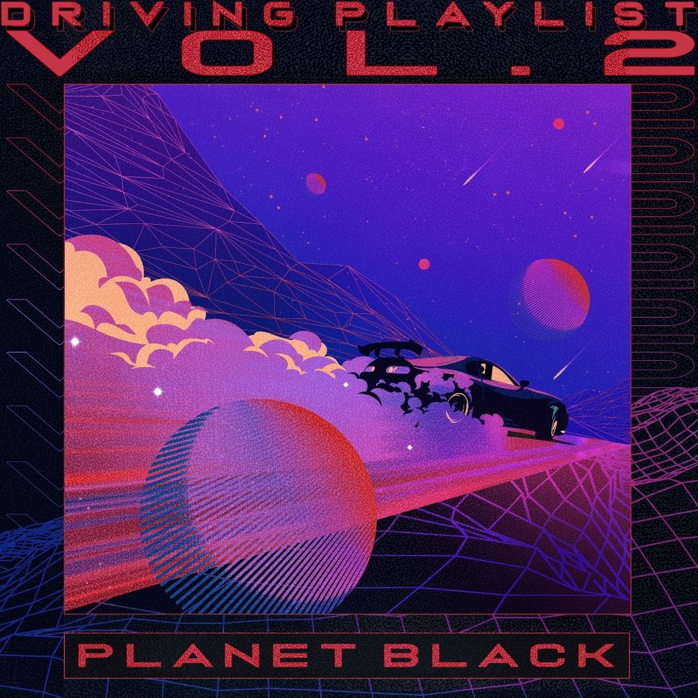 PLANET BLACK – Driving Playlist Vol.2 – EP