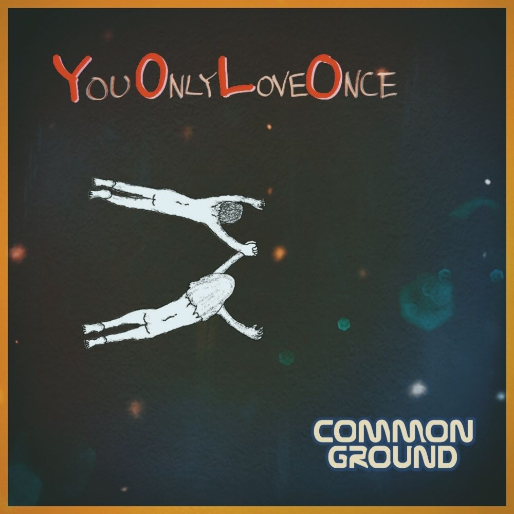 COMMON GROUND – YOLO (You Only LOVE Once) – Single