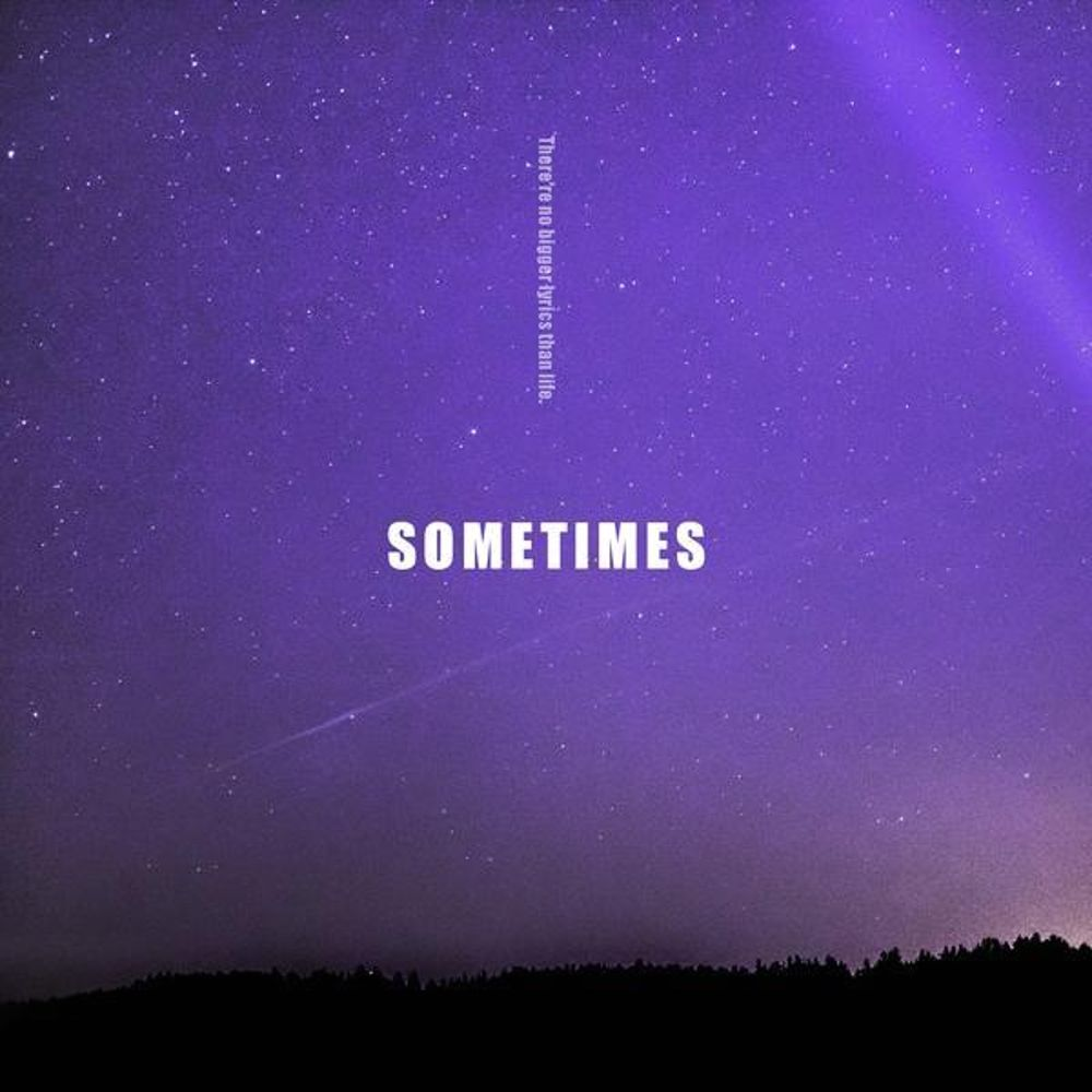 SOMETIMES – Just Like That – Single