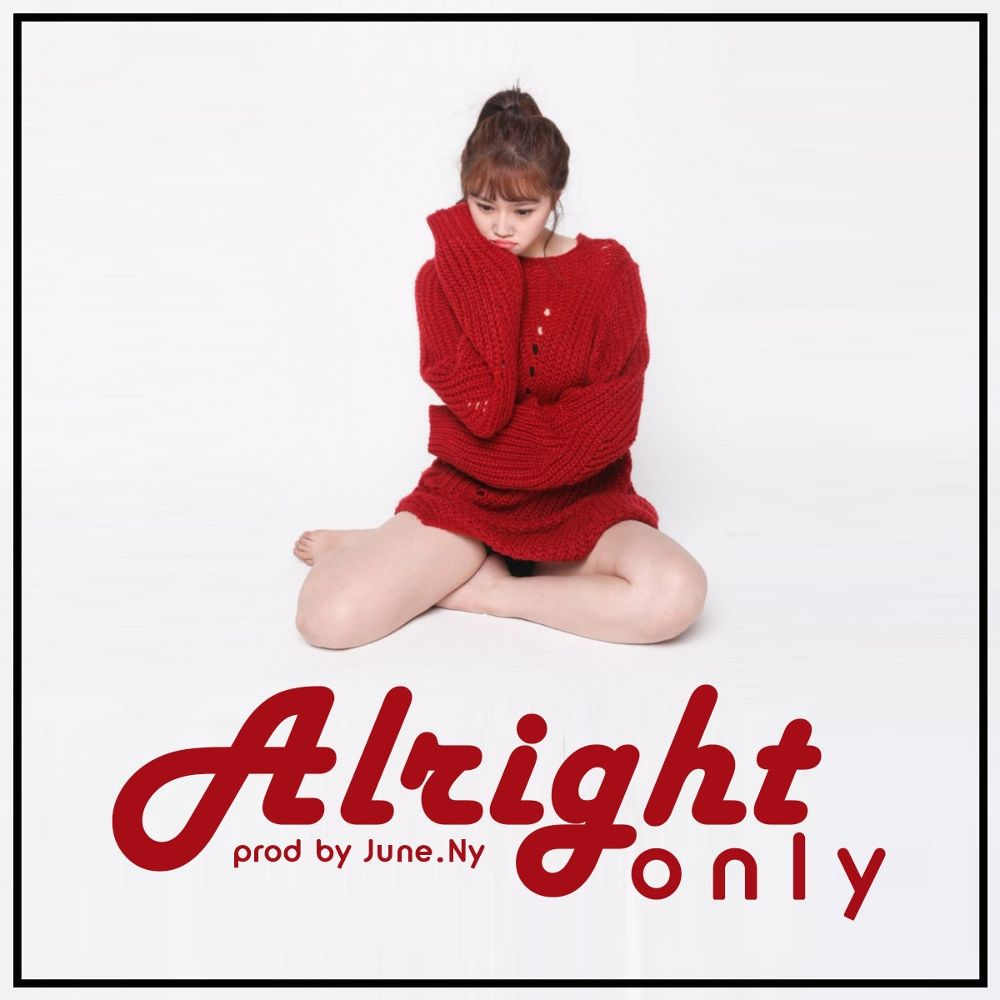 Only – Alright – Single