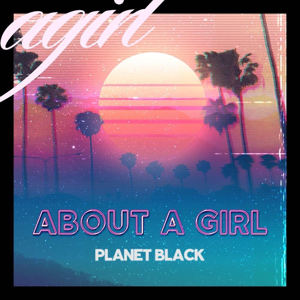 PLANET BLACK – ABOUT A GIRL – EP