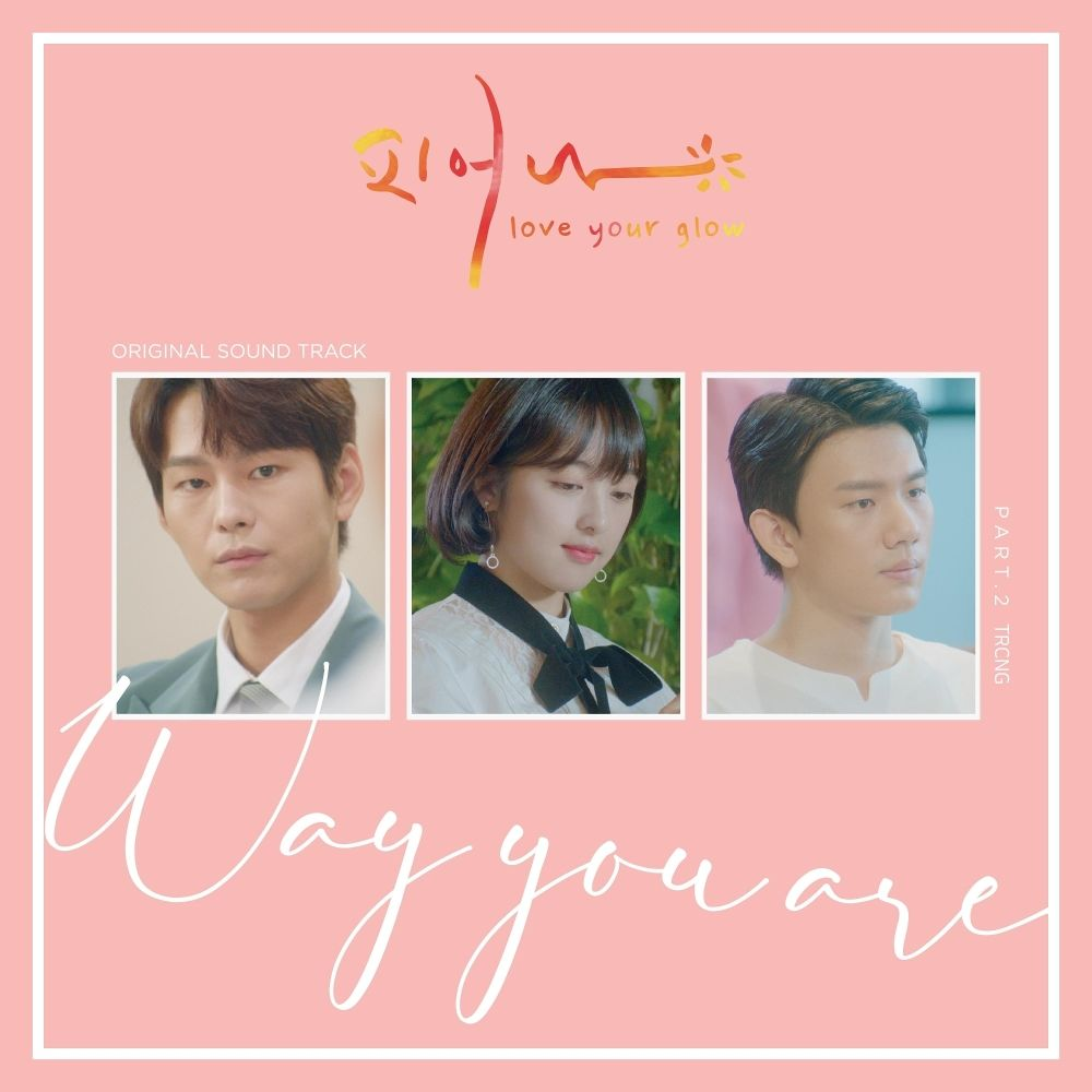 TRCNG – Love Your Glow OST – Part.2