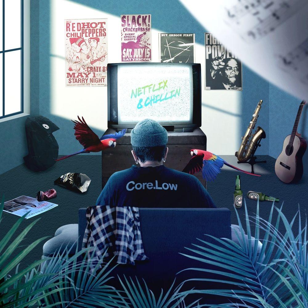 Core.Low – Netflix & Chillin' – Single