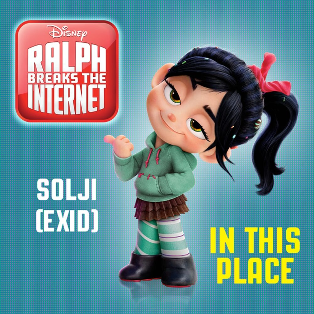 SOLJI (EXID) – In This Place (Ralph Breaks the Internet) – Single