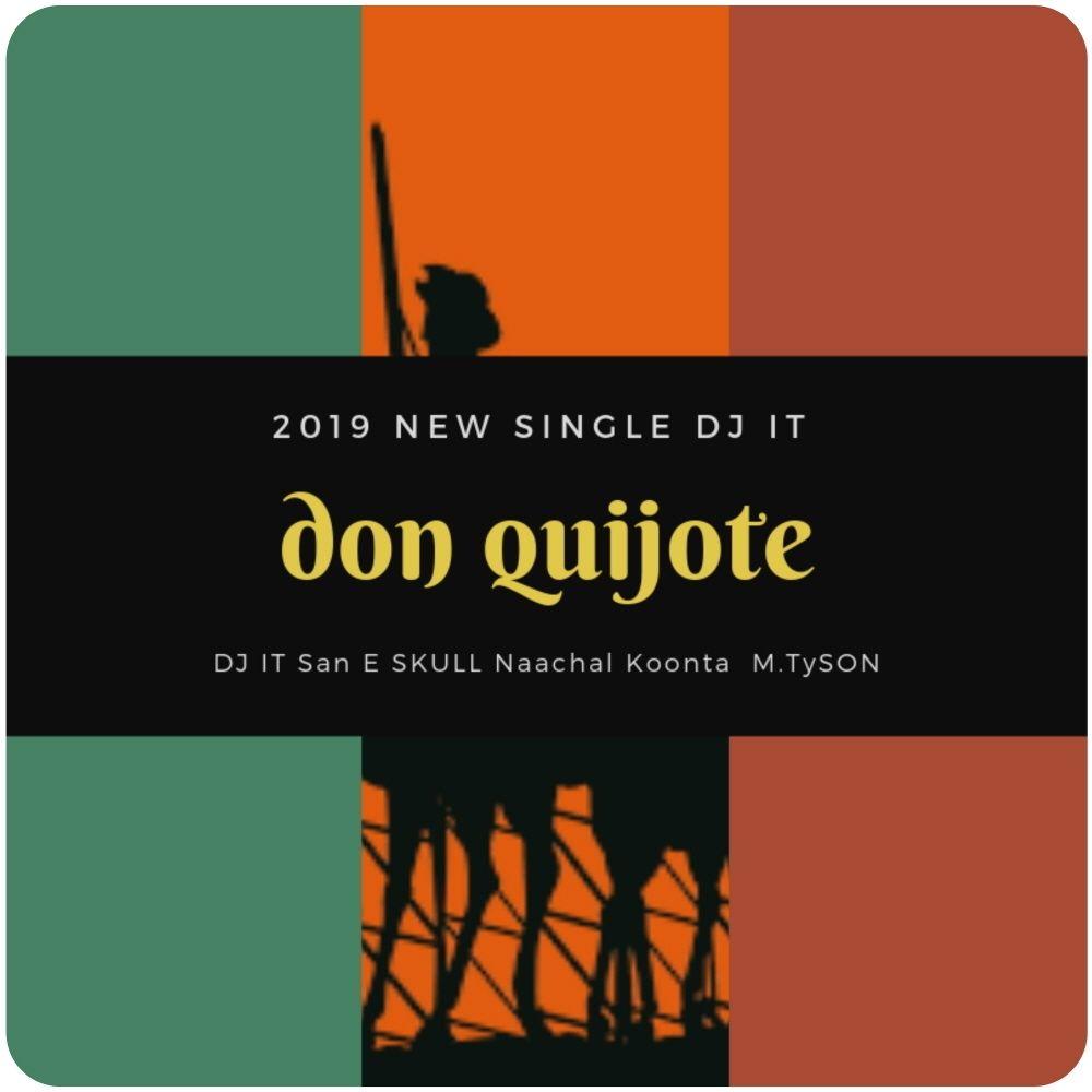 DJ IT – Don Quijote (Feat. San E, SKULL, Koonta, Naachal of Garion, M.TySON) – Single
