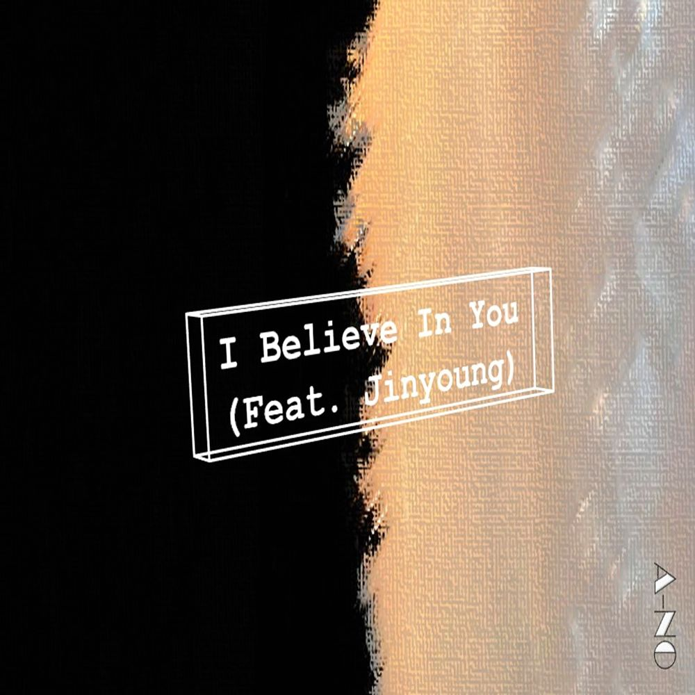 A-No – I Believe In You (Feat. Jin Young) – Single