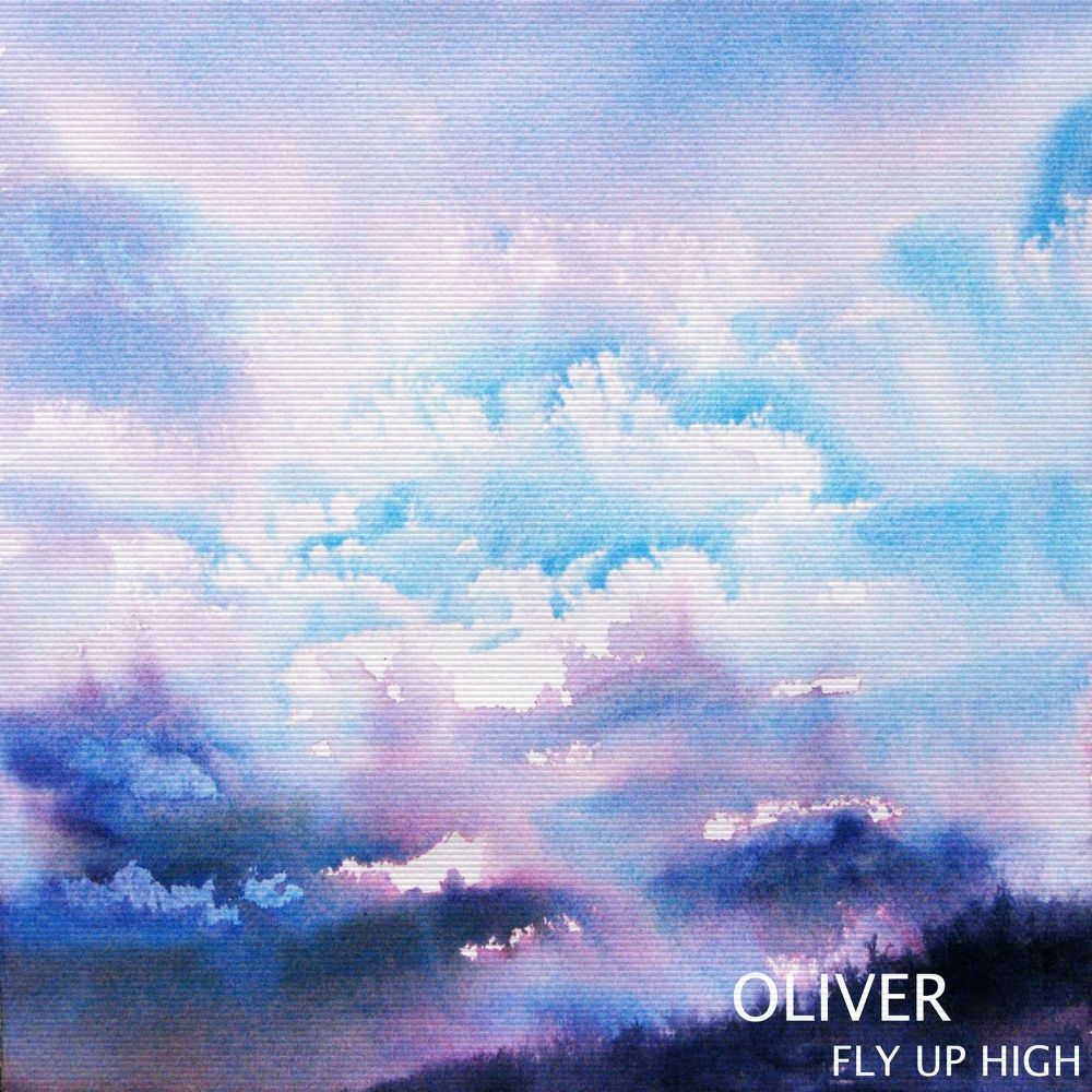 OLIVER – FLY UP HIGH – Single