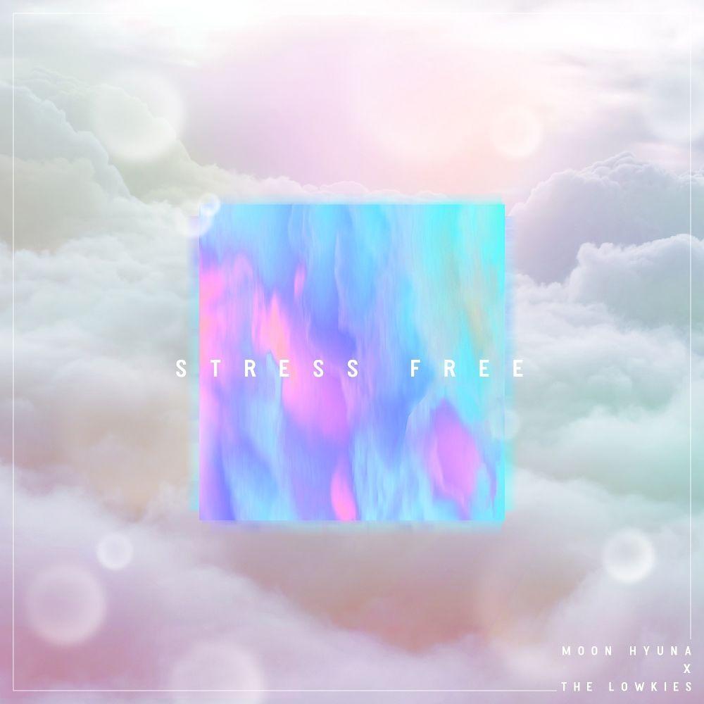 MOON HYUNA, The Lowkies – Stress Free – Single