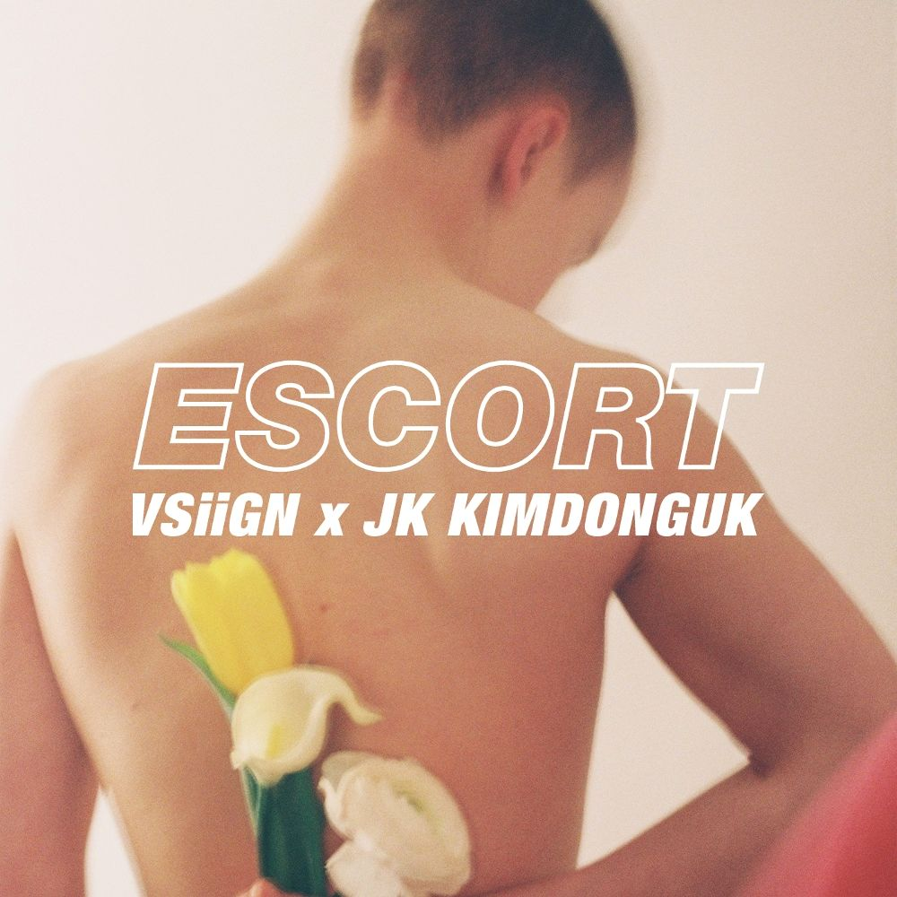 VSiiGN – ESCORT (with JK Kim Dong Uk)- Single