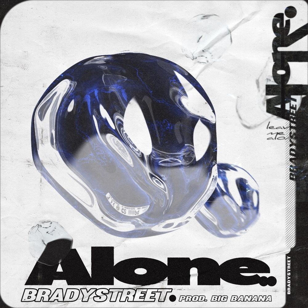 BRADYSTREET – Alone (Prod. Big Banana) – Single