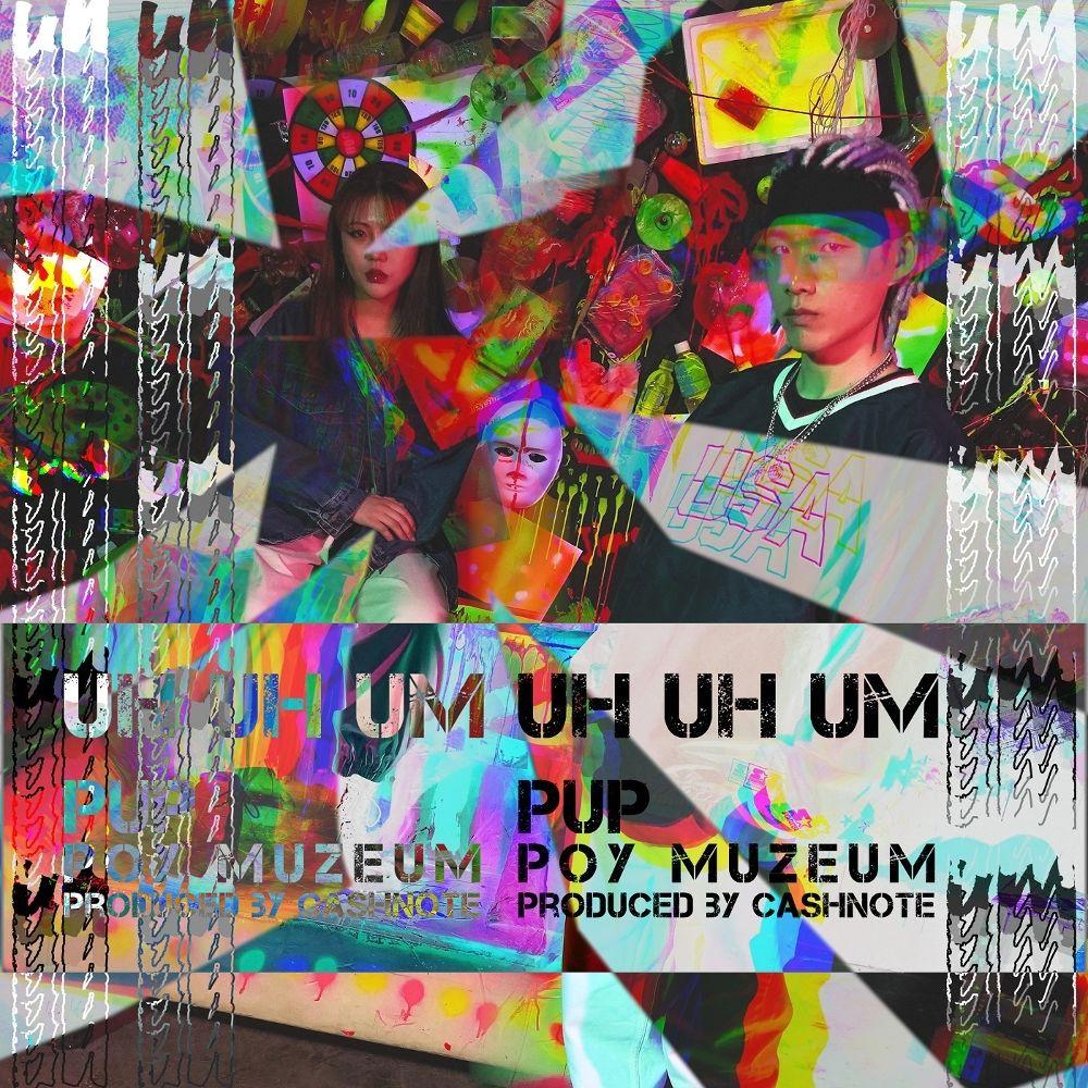 PUP – Uh Uh Um (Feat. POY Muzeum) – Single