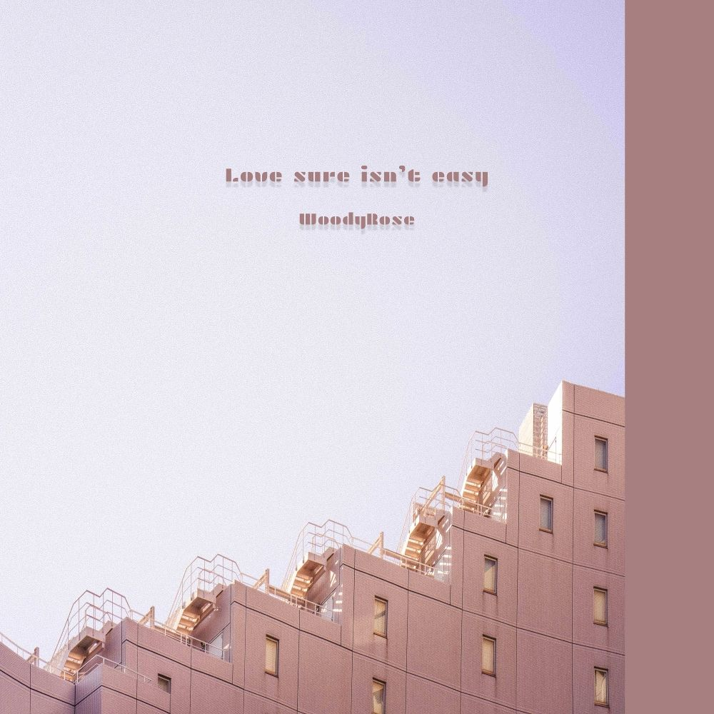 WoodyRose – Love sure isn't easy – Single