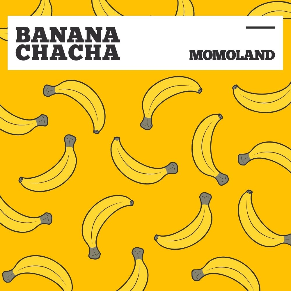 MOMOLAND – BANANA CHACHA – Single