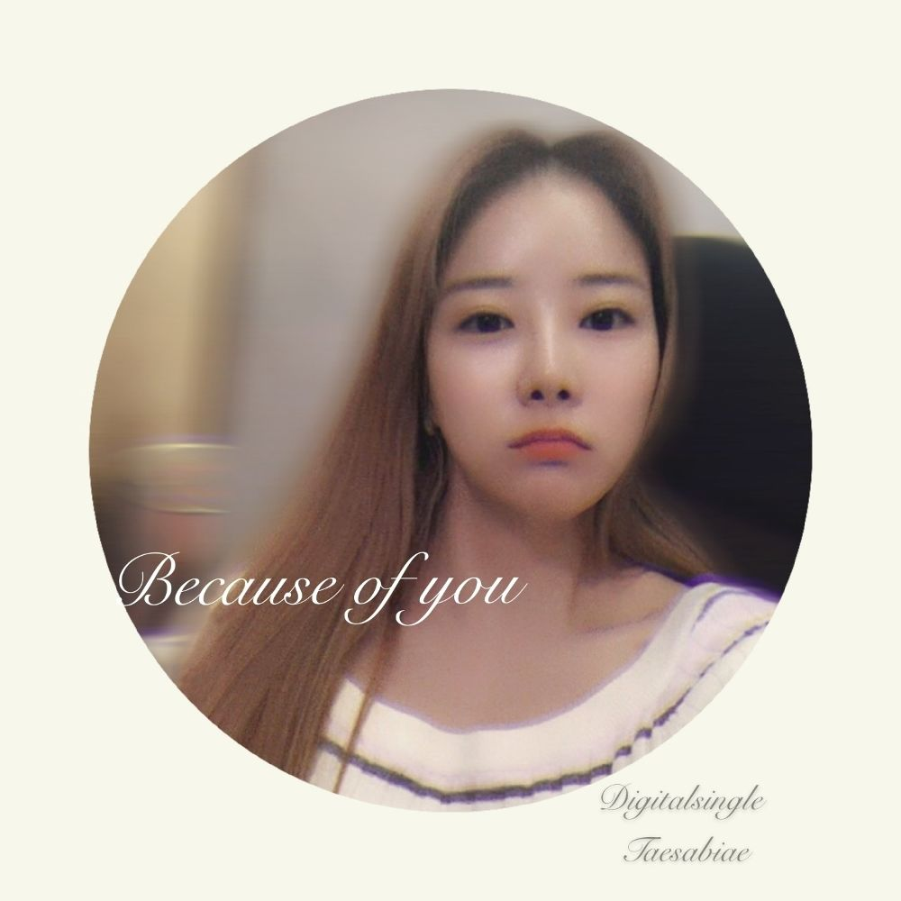 TAESABIAE – Because Of You – Single