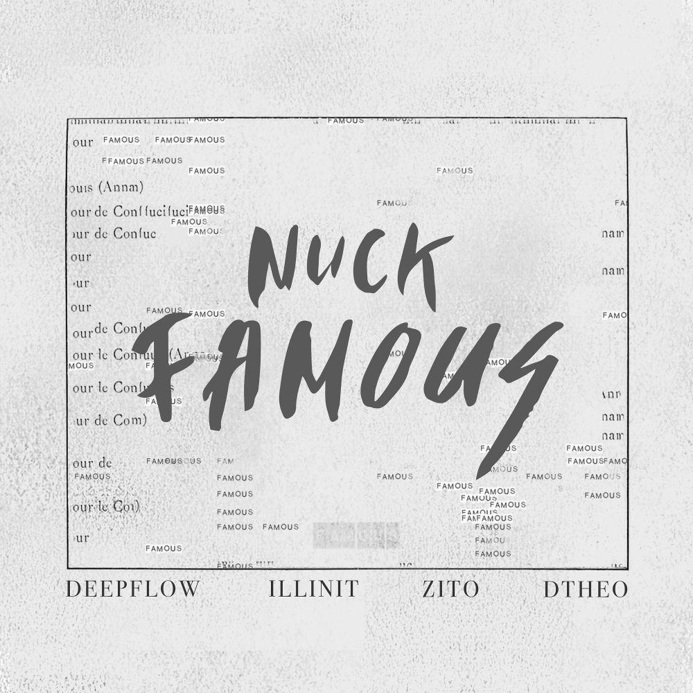 NUCK – FAMOUS (Feat. ILLINIT, Deepflow, TJ) – Single