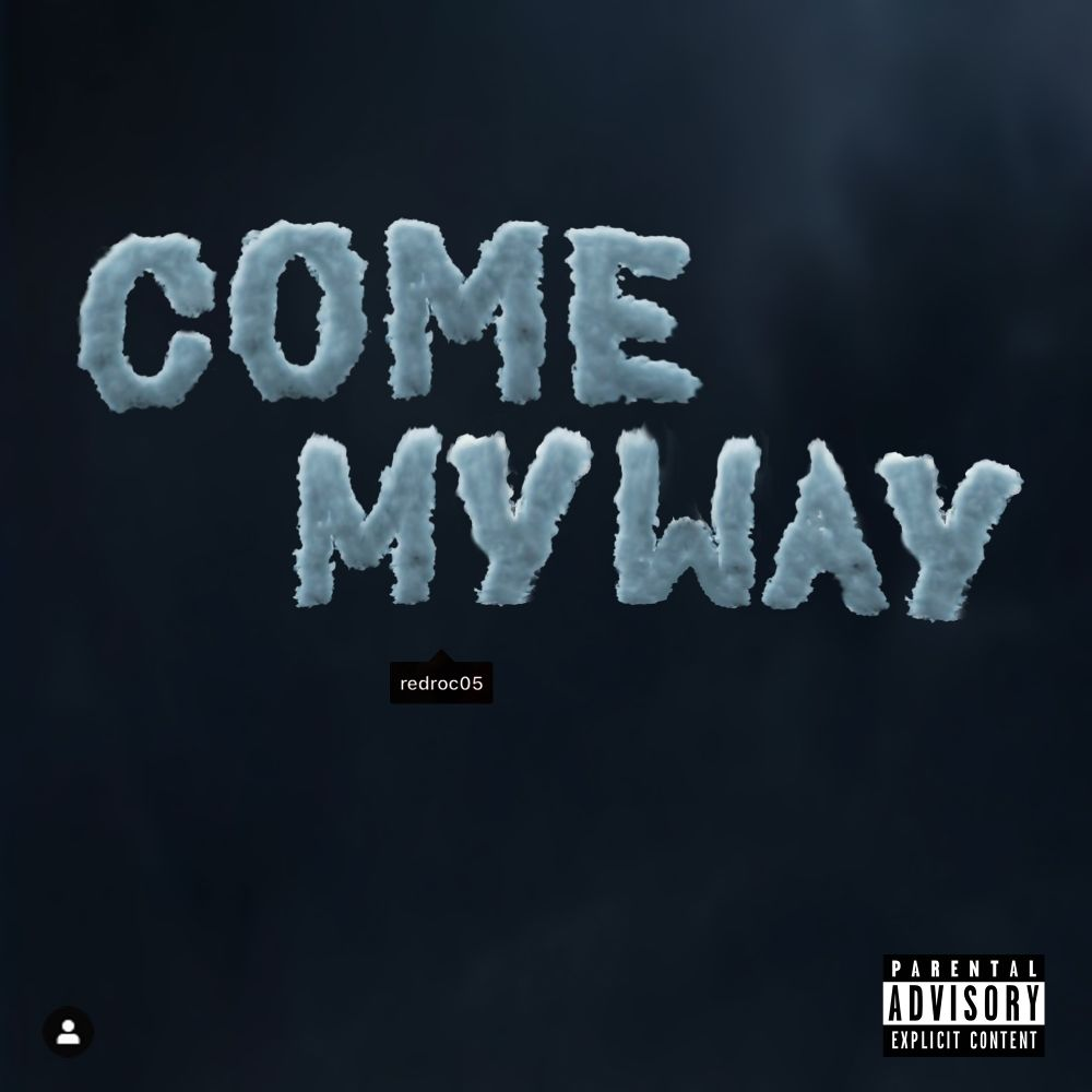 Red-Roc – COME MY WAY – Single