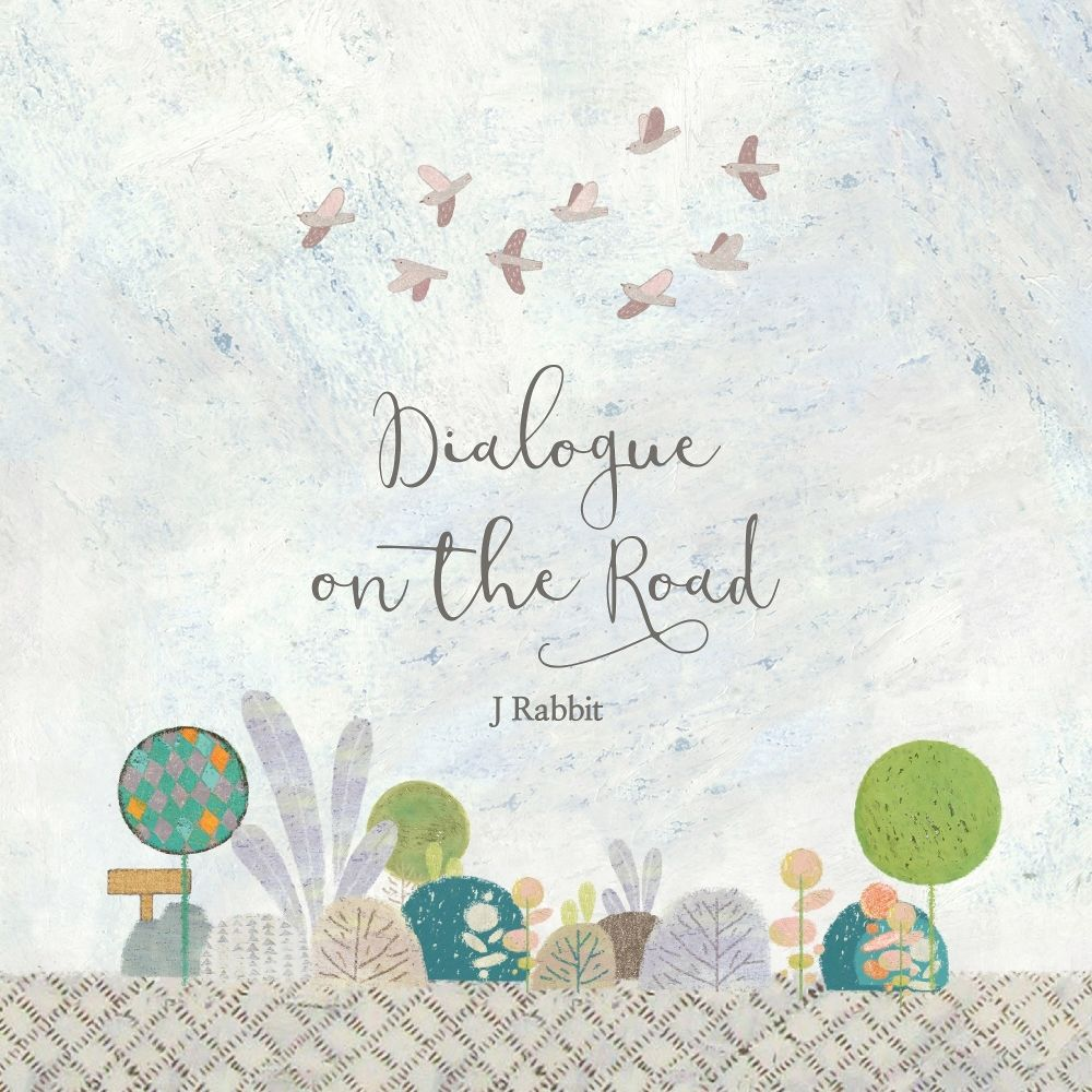 J Rabbit – Dialogue on the Road