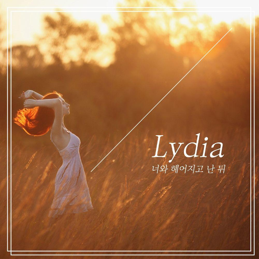 Lydia – 너와 헤어지고 난 뒤 – Single