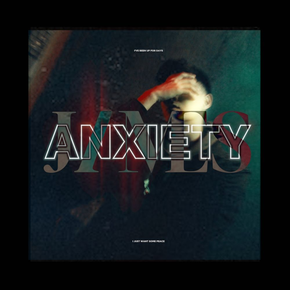 JAMES – ANXIETY – Single