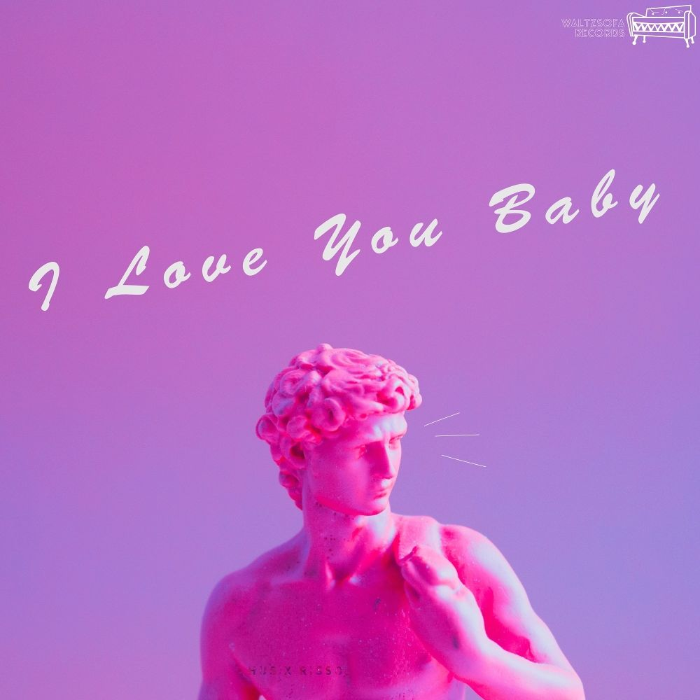 HUS (Humming Urban Stereo), Risso – I Love You Baby – Single