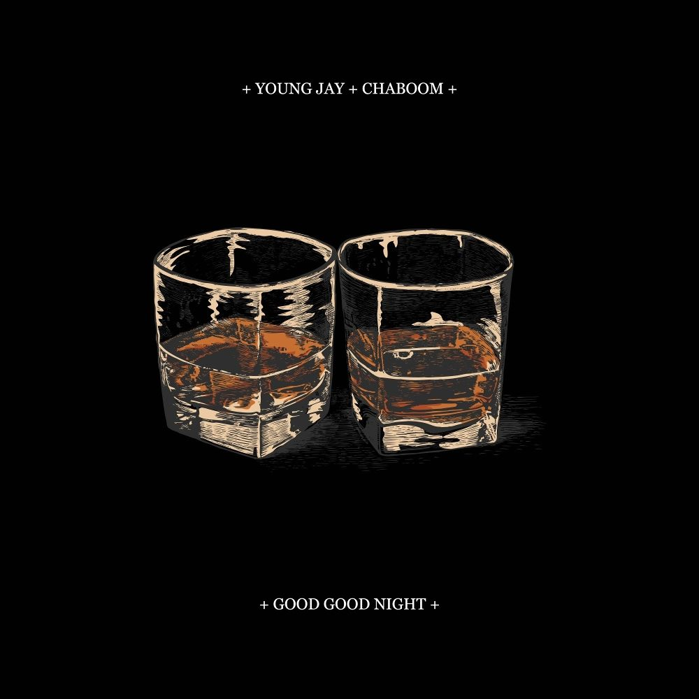 Young Jay – Good Good Night (Feat. Chaboom) – Single