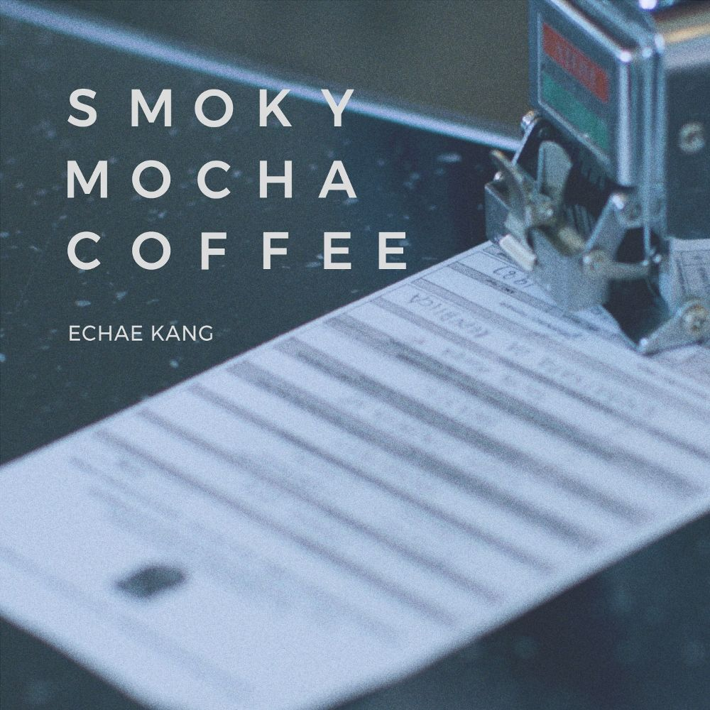 Echae Kang – Smoky Mocha Coffee – Single