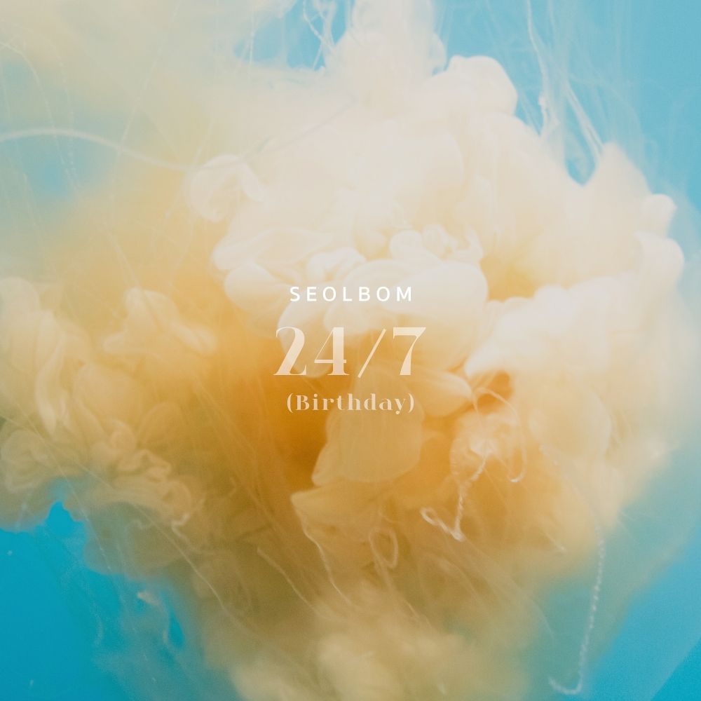 Seolbom – 24/7 (Birthday) – Single