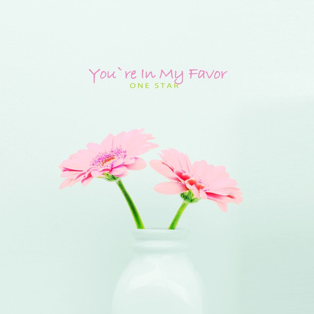 ONE STAR – You're In My Favor – EP