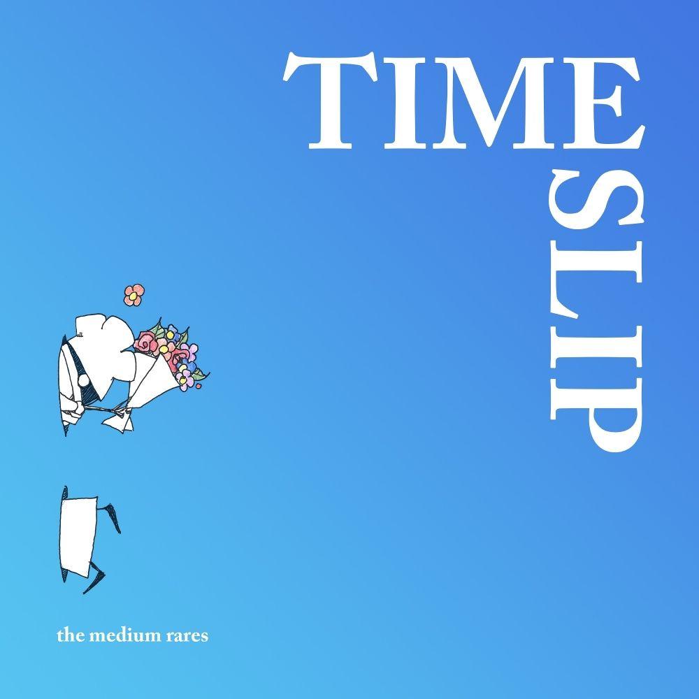 The Medium Rare`s – 타임슬립 – Single