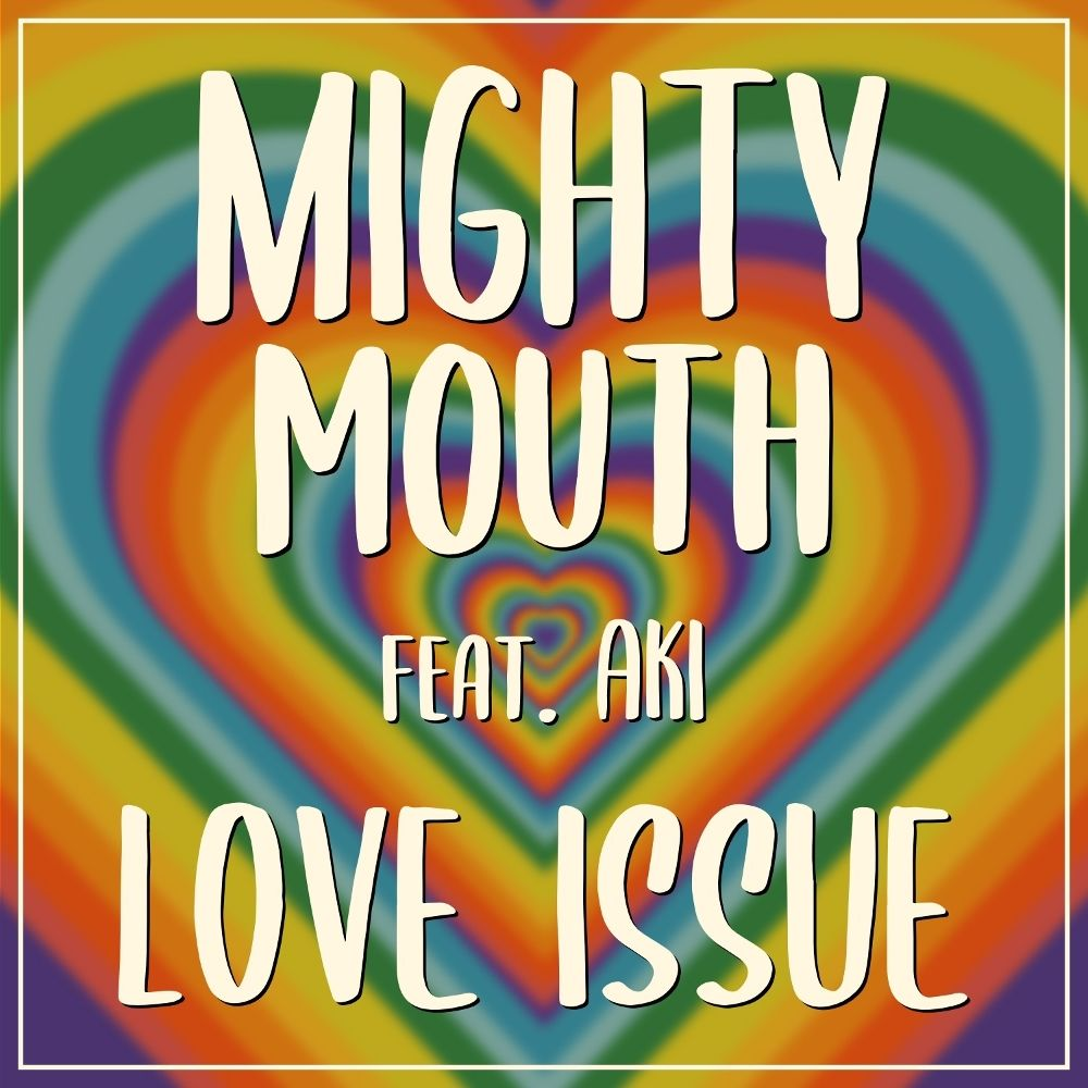 Mighty Mouth – Love issue – Single