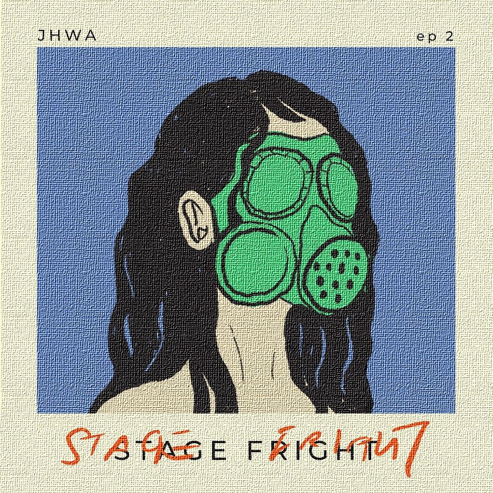 JHWA – Stage Fright – Single