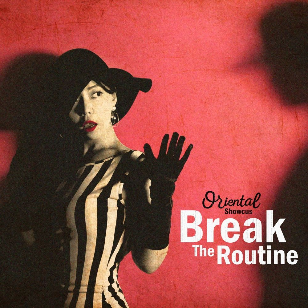 Oriental Showcus – Break The Routine – Single