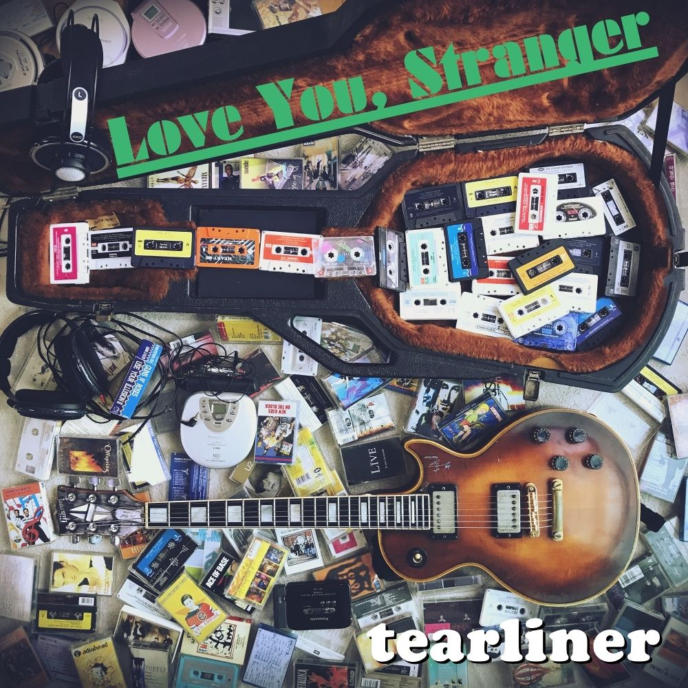 Tearliner – Love You, Stranger – Single